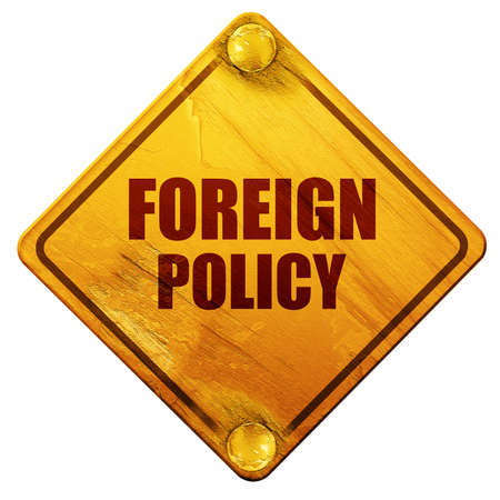 uno: foreign policy, 3D rendering, yellow road sign on a white background
