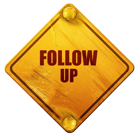 affirmative: follow up, 3D rendering, yellow road sign on a white background