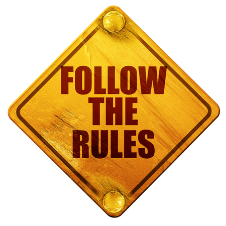 rules: follow the rules, 3D rendering, yellow road sign on a white background