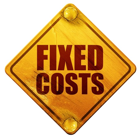 fixed: fixed costs, 3D rendering, yellow road sign on a white background