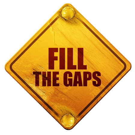gaps: fill the gaps, 3D rendering, yellow road sign on a white background