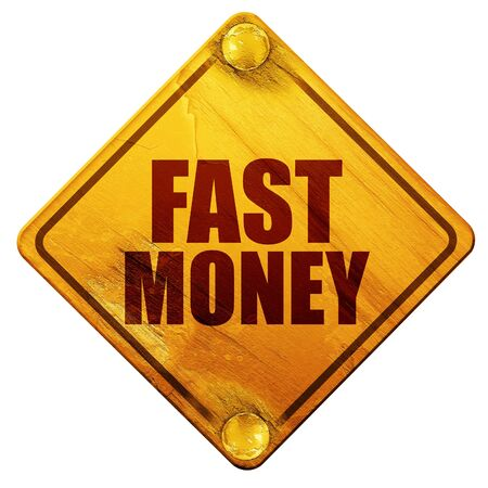 fast money: fast money, 3D rendering, yellow road sign on a white background