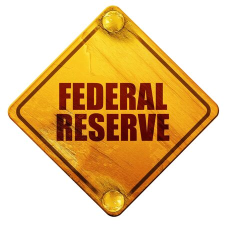 federal reserve: federal reserve, 3D rendering, yellow road sign on a white background