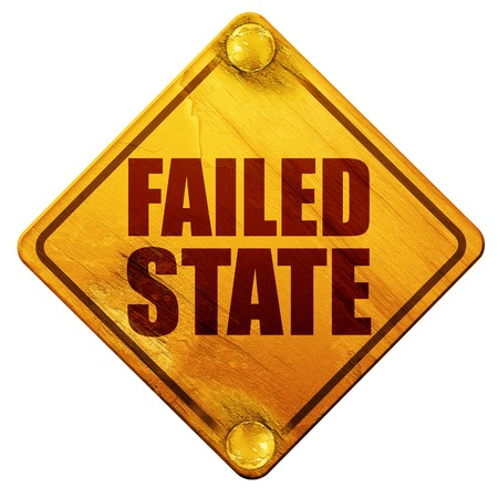 failed: failed state, 3D rendering, yellow road sign on a white background