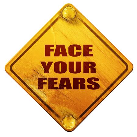 unafraid: face your fears, 3D rendering, yellow road sign on a white background