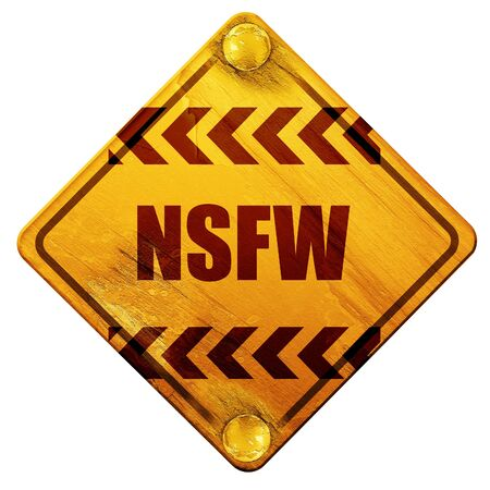 Not safe for work sign with some vivid colors, 3D rendering, yellow road sign on a white background