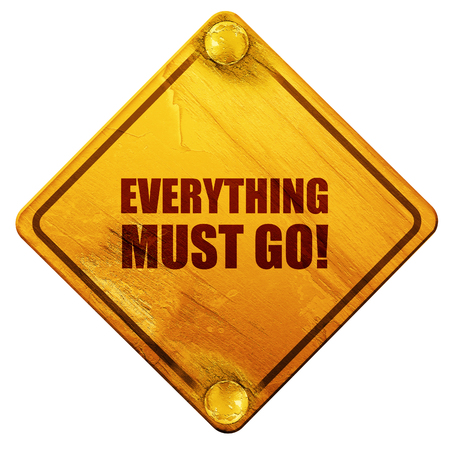 go to store: everything must go!, 3D rendering, yellow road sign on a white background