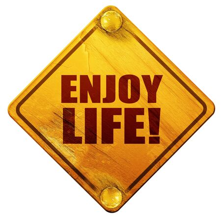 enjoy life: enjoy life!, 3D rendering, yellow road sign on a white background