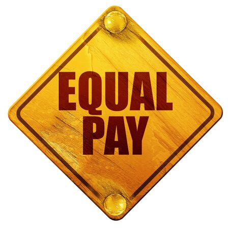 workers rights: equal pay, 3D rendering, yellow road sign on a white background Stock Photo