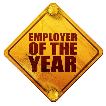 employer: employer of the year, 3D rendering, yellow road sign on a white background Stock Photo