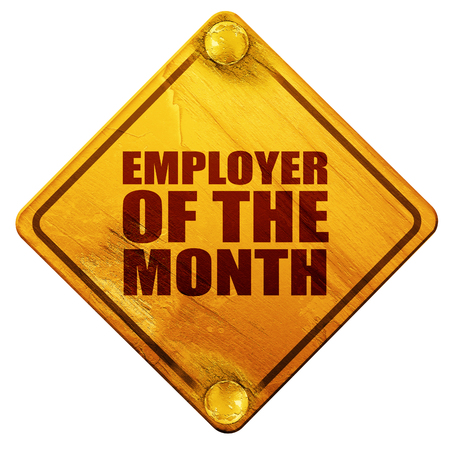 employer: employer of the month, 3D rendering, yellow road sign on a white background