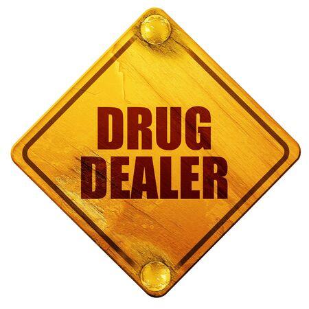 drug dealer: drug dealer, 3D rendering, yellow road sign on a white background
