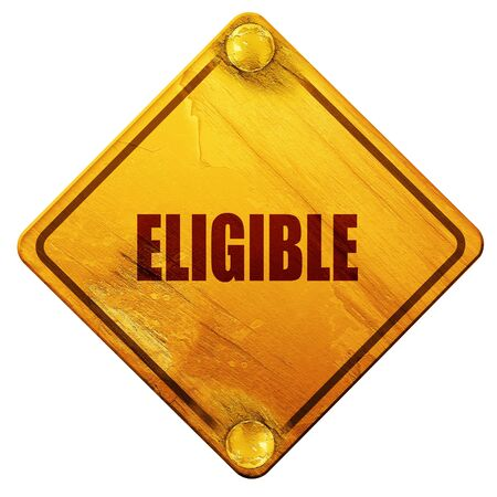 eligible: eligible, 3D rendering, yellow road sign on a white background