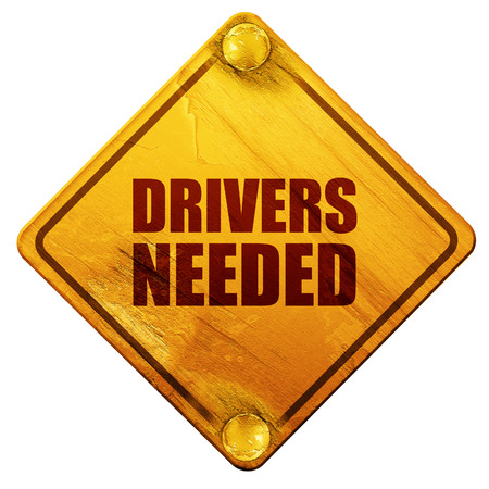 needed: drivers needed, 3D rendering, yellow road sign on a white background