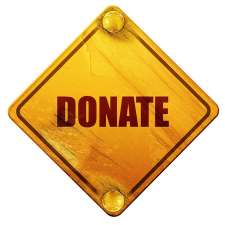 sheltering: donate, 3D rendering, yellow road sign on a white background