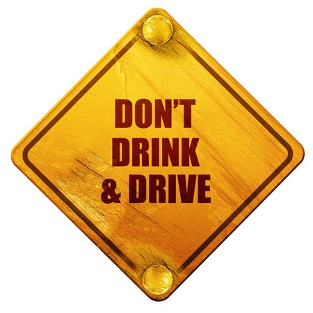 drink and drive: dont drink and drive, 3D rendering, yellow road sign on a white background