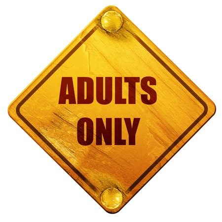 explicit: adults only sign with some vivid colors, 3D rendering, yellow road sign on a white background