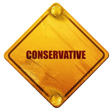 conservative: conservative, 3D rendering, yellow road sign on a white background