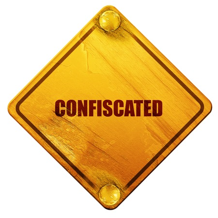 confiscated: confiscated, 3D rendering, yellow road sign on a white background