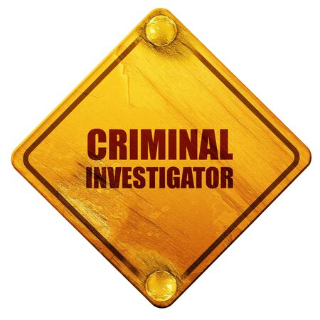 criminology: criminal investigator, 3D rendering, yellow road sign on a white background