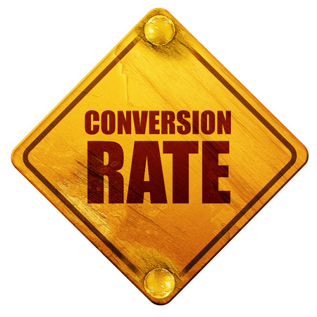 conversion: conversion rate, 3D rendering, yellow road sign on a white background Stock Photo