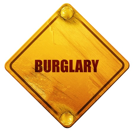 felonious: burglary, 3D rendering, yellow road sign on a white background