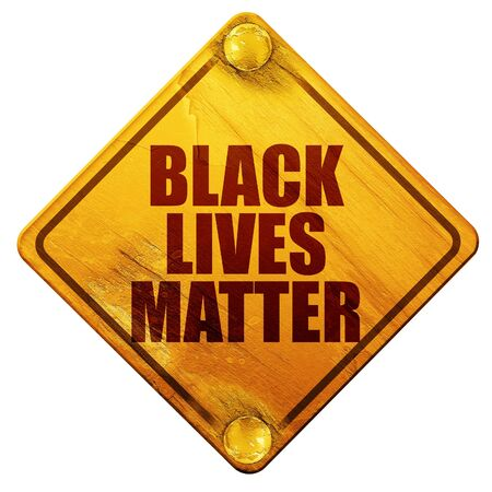 matter: black lives matter, 3D rendering, yellow road sign on a white background