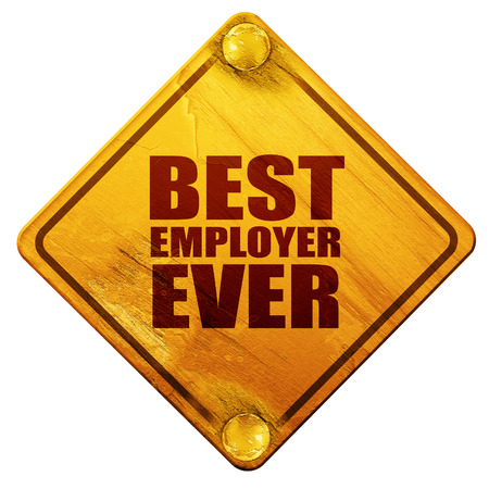 employer: best employer ever, 3D rendering, yellow road sign on a white background Stock Photo