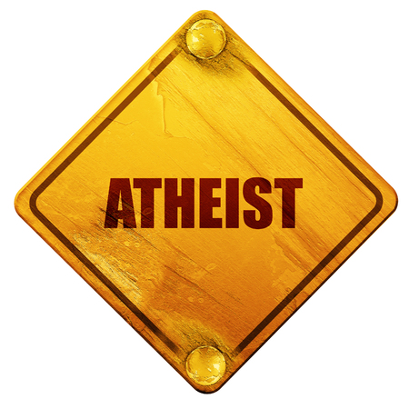 nonbelief: atheist, 3D rendering, yellow road sign on a white background
