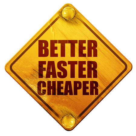 faster: better faster cheaper, 3D rendering, yellow road sign on a white background