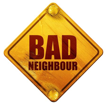 neighbour: bad neighbour, 3D rendering, yellow road sign on a white background