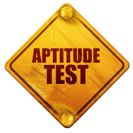aptitude: aptitude test, 3D rendering, yellow road sign on a white background
