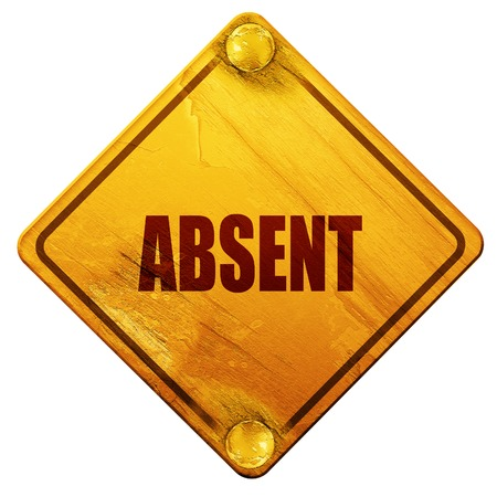 absent: absent, 3D rendering, yellow road sign on a white background