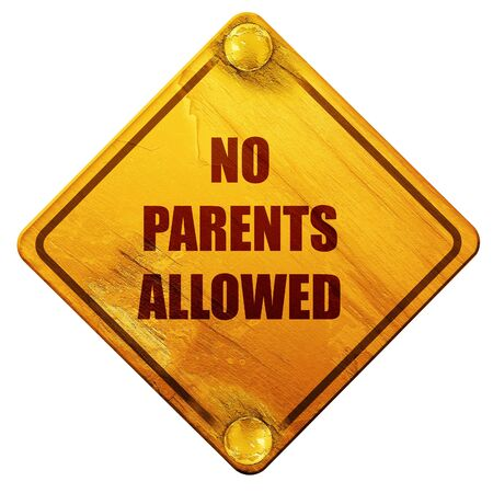 No parents allowed sign with some vivid colors, 3D rendering, yellow road sign on a white background