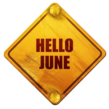 grungy header: hello june, 3D rendering, yellow road sign on a white background