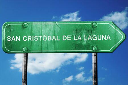 cristobal: San Cristobal De La Laguna, 3D rendering, green grunge road sign
