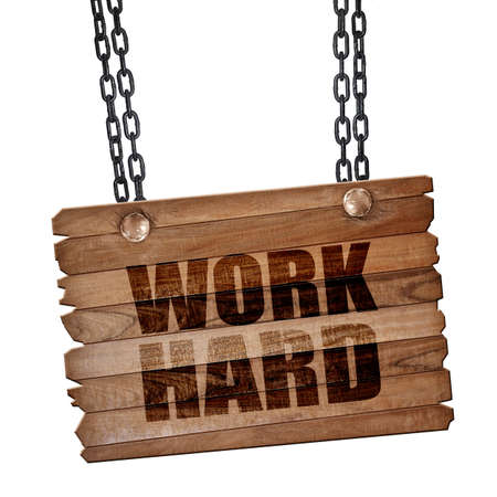 careerist: work hard, 3D rendering, hanging sign on a chain