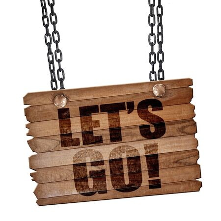 hurried: lets go!, 3D rendering, hanging sign on a chain