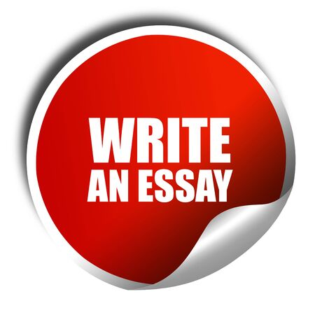 essay: write an essay, 3D rendering, red sticker with white text