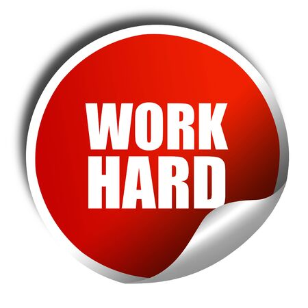 careerist: work hard, 3D rendering, red sticker with white text