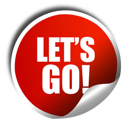 no rush: lets go!, 3D rendering, red sticker with white text