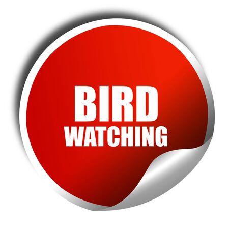 bird watching: bird watching, 3D rendering, red sticker with white text