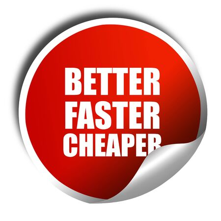 cheaper: better faster cheaper, 3D rendering, red sticker with white text
