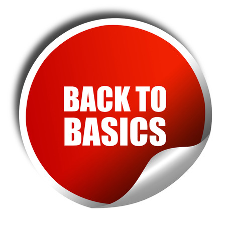 basic scheme: back to basics, 3D rendering, red sticker with white text