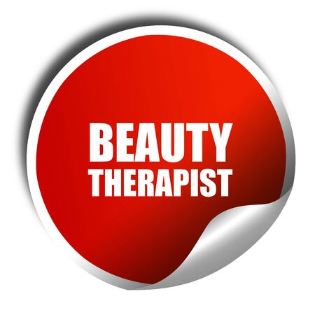 beauty therapist: beauty therapist, 3D rendering, red sticker with white text