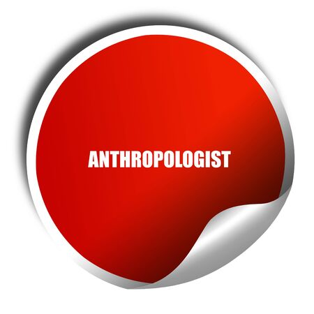 anthropologist, 3D rendering, red sticker with white text