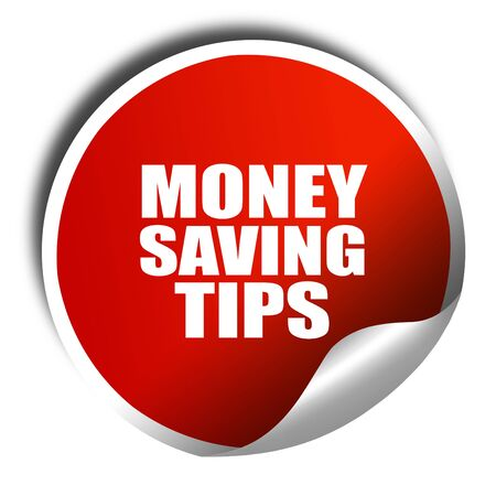 saving tips: money saving tips, 3D rendering, red sticker with white text Stock Photo