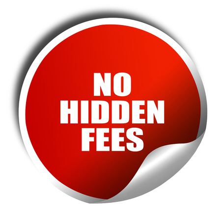 hidden taxes: no hidden fees, 3D rendering, red sticker with white text Stock Photo