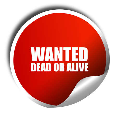 gunshot: wanted dead or alive, 3D rendering, red sticker with white text