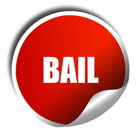 bail: bail, 3D rendering, red sticker with white text